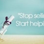 Stop Selling, Start Helping