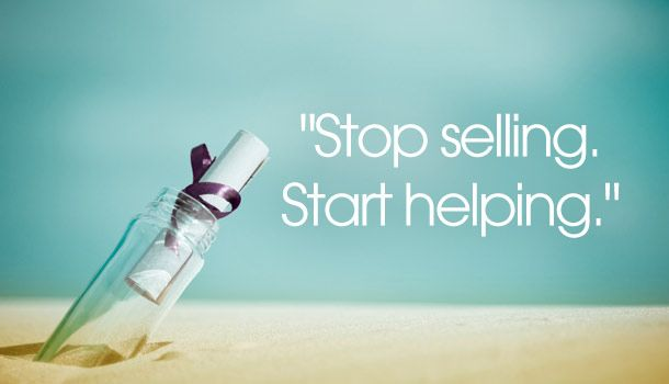 Stop Selling, Start Helping