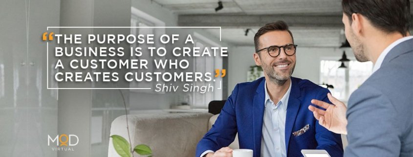 the purpose of a business is to create a customer who creates customers shiv singh myoutdesk