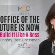 myoutdesk virtual webinar the office of the future is now build it like a boss christy belt grossman ops boss coaching