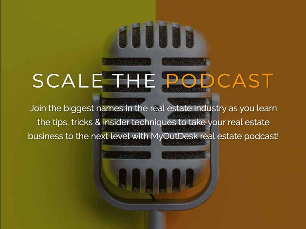microphone scale the podcast join the biggest names in the real estate industry the tips tricks & insider techniques