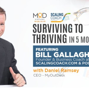 surviving to thriving in 5 movies featuring bill gallagher founder and business coach and myoutdesk