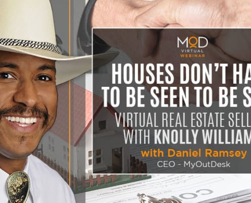 knolly williams houses dont have to be seen to be sold virtual real estate selling with myoutdesk