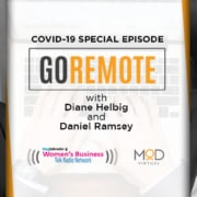 goremote graphic covid 19 special episode diane helbig and daniel ramsey women's business talk radio network and myoutdesk