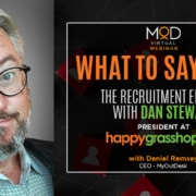 what to say now the recruitment edition with dan stewart and myoutdesk