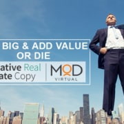 get big and add value or die creative real estate copy