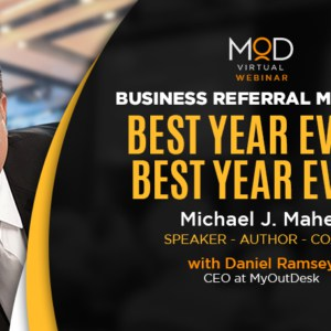 Picture of michael maher myoutdesk virtual assistant webinar business referral mastery best year ever? Best year ever!